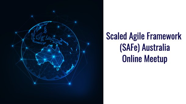 Scaled Agile Framework SAFe Meetup Australia